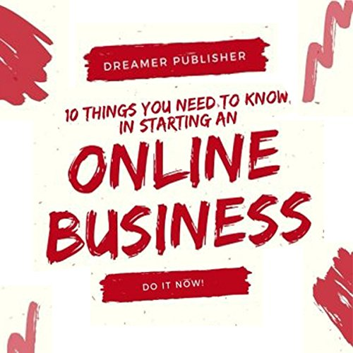10 Things You Need to Know in Starting Your Online Business audiobook cover art
