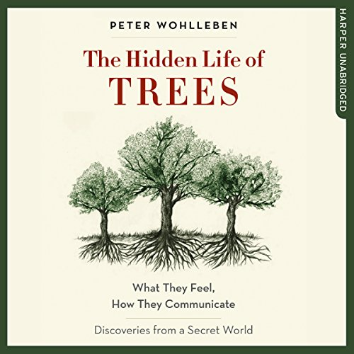 The Hidden Life of Trees     What They Feel, How They Communicate - Discoveries from a Secret World              Written by:                                                                                                                                 Peter Wohlleben                               Narrated by:                                                                                                                                 Mike Grady                      Length: 7 hrs and 33 mins     88 ratings     Overall 4.7
