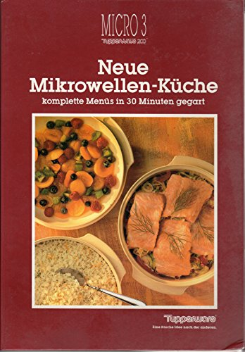 Micro 3 - Die neue Mikrowellen-Küche. Komplette Menüs in 30 Minuten gegart.