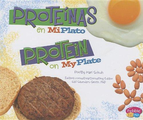 Proteínas En Miplato/Protein on Myplate (Pebble Plus Bilingue/Bilingual: Que Hay En Mi Plato?/What's on My Plate?)