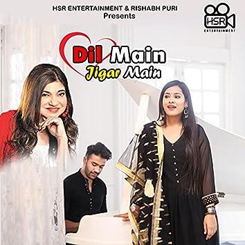 Dil Mein Jigar Main