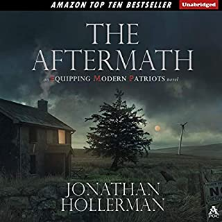 EMP: Equipping Modern Patriots: The Aftermath, Volume 2                   By:                                                                                                                                 Jonathan Hollerman                               Narrated by:                                                                                                                                 B.J. Harrison                      Length: 12 hrs and 4 mins     586 ratings     Overall 4.6