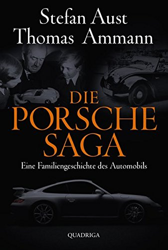 Die Porsche-Saga: Geschichte einer PS-Dynastie