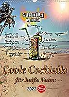 Coole Cocktails fuer heisse Feten (Wandkalender 2022 DIN A3 hoch): Mixen Sie ihren Cocktail. Coole Cocktails fuer jede Gelegenheit. (Planer, 14 Seiten )