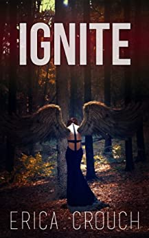 Ignite by [Erica Crouch]