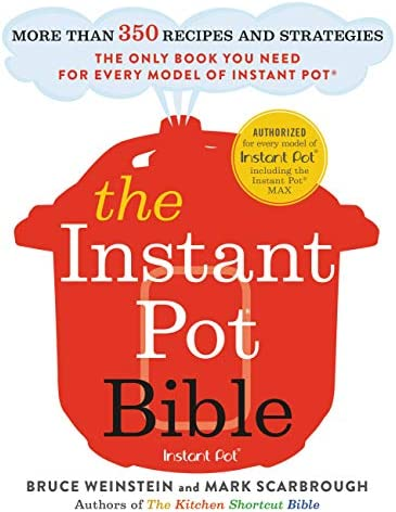 The Instant Pot Bible More than 350 Recipes and Strategies The Only Book You Need for Every product image