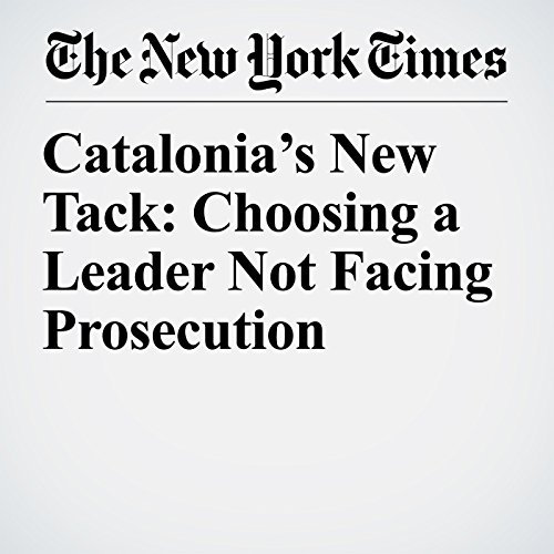 Catalonia's New Tack: Choosing a Leader Not Facing Prosecution copertina
