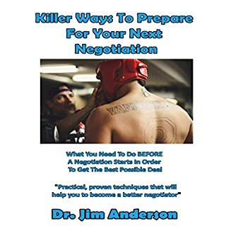 Killer Ways to Prepare for Your Next Negotiation: What You Need to Do Before a Negotiation Starts in Order to Get the Best Possible Outcome cover art