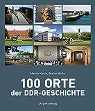100 Orte der DDR-Geschichte - Stefan Wolle