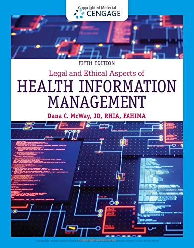 Compare Textbook Prices for Legal and Ethical Aspects of Health Information Management MindTap Course List 5 Edition ISBN 9780357361542 by McWay, Dana C.