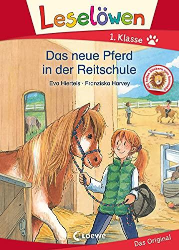 Leselöwen 1. Klasse - Das neue Pferd in der Reitschule: Erstlesebuch, Pferdebuch für Kinder ab 6 Jahre