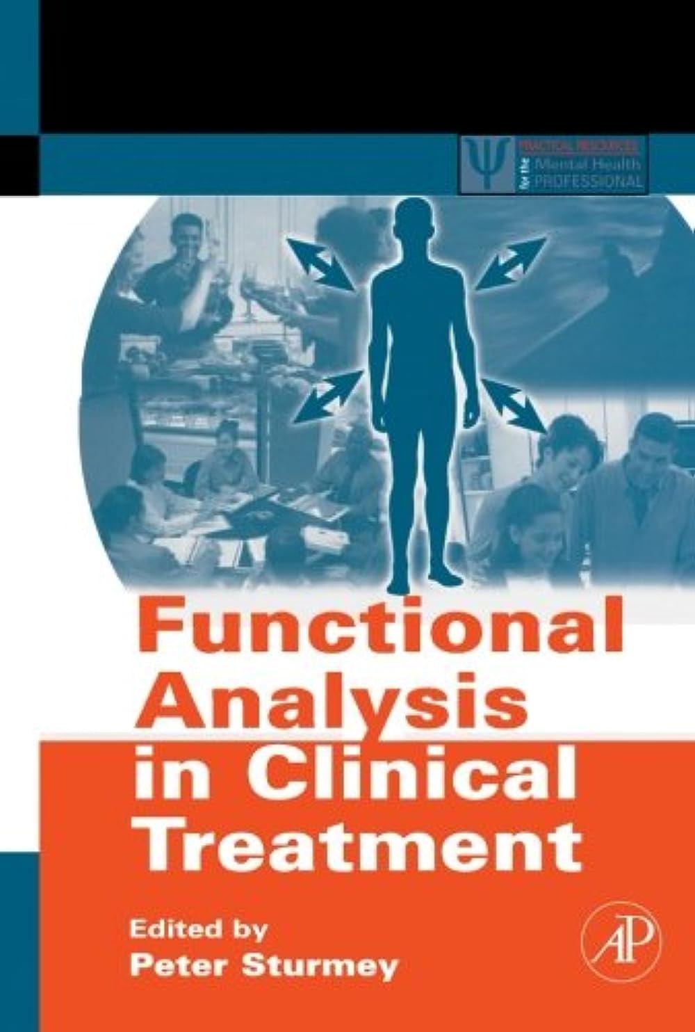 厄介なローブ債務者Functional Analysis in Clinical Treatment (Practical Resources for the Mental Health Professional)