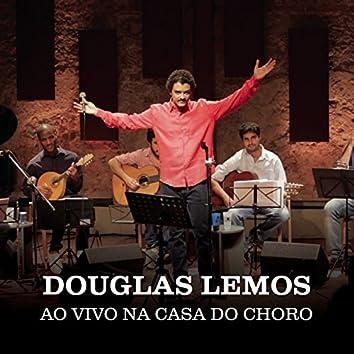 Douglas Lemos na Casa do Choro (Ao Vivo)