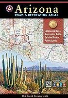 Benchmark Arizona Road & Recreation Atlas (Benchmark Road & Recreation Atlas)