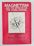 Magnetism and its Effects on the Living System (An Exposition-University Book)