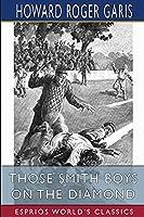 Those Smith Boys on the Diamond (Esprios Classics)