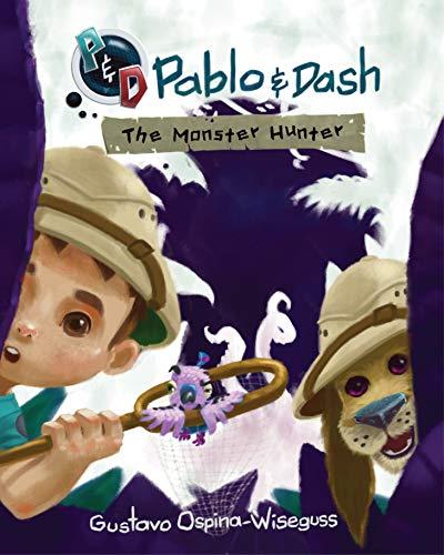 Pablo & Dash: The Monster Hunter (English Edition)