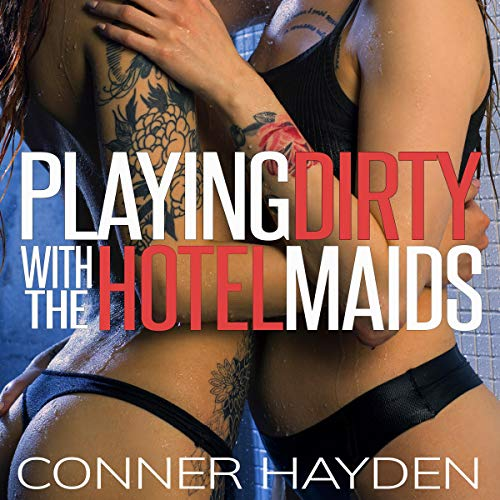 Playing Dirty with the Hotel Maids audiobook cover art