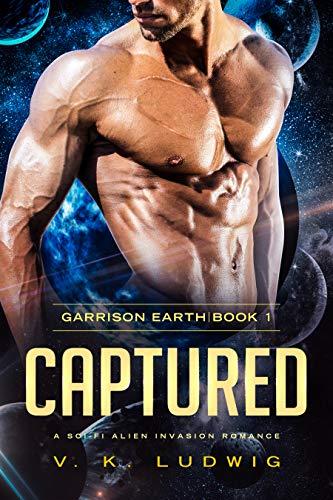 Captured: A Sci-Fi Alien Invasion Romance (Garrison Earth Book 1) (English Edition)
