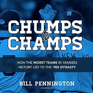 Chumps to Champs     How the Worst Teams in Yankees History Led to the '90s Dynasty              Auteur(s):                                                                                                                                 Bill Pennington                               Narrateur(s):                                                                                                                                 Christian Baskous                      Durée: 13 h et 33 min     1 évaluation     Au global 5,0