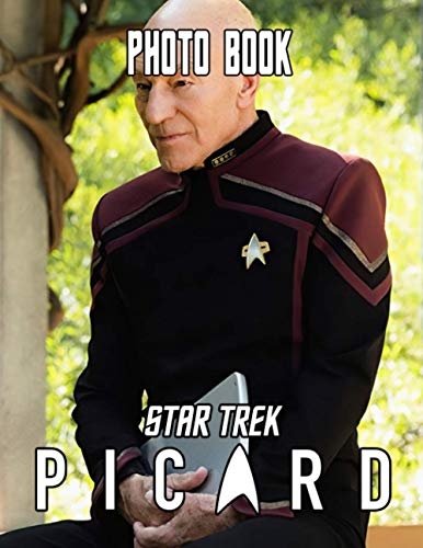 Star Trek Picard Photo Book: Nice Star Trek Picard Photo Pages And Image Book Books For Adults - (Unofficial High Quality)