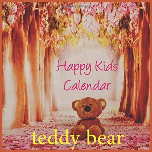 Compare Textbook Prices for Teddy bear Happy: 2021 Daily Calendar- 2020 Daily Calendar, Family Calendar for 2021, KIDS Daily Calendar HAPPY KIDS  ISBN 9798662624122 by 2021 Print, Kids Calendar