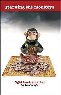 Starving the Monkeys: Fight Back Smarter