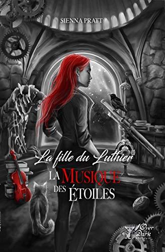 La fille du Luthier : La musique des étoiles (French Edition)