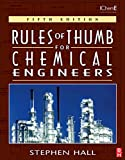 Rules of Thumb for Chemical Engineers (English Edition)