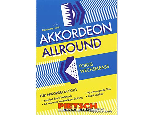 Verlag Purzelbaum, AKKORDEON ALLROUND Fokus: Wechselbass, f�r Akkordeon Solo