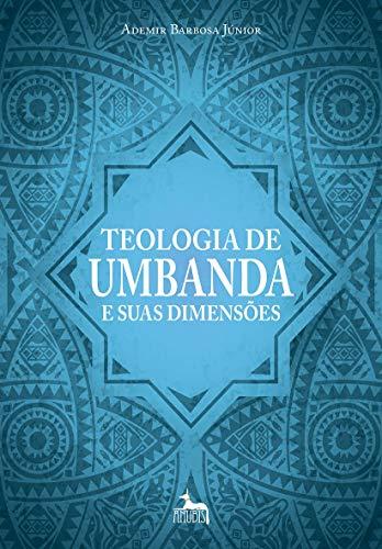 Teologia de Umbanda e Suas Dimensões