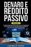 DENARO E REDDITO PASSIVO: Le 30 strategie più efficaci per un'accurata gestione del denaro, una...
