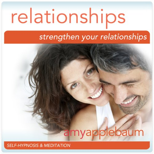 Strengthen Your Relationships (Self-Hypnosis & Meditation) audiobook cover art