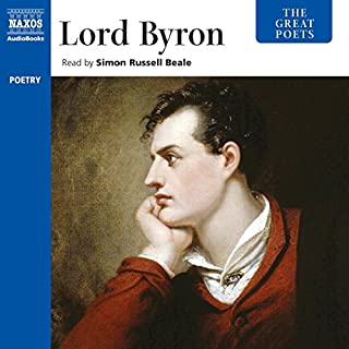The Great Poets: Lord Byron                   By:                                                                                                                                 Lord Gordon George Byron                               Narrated by:                                                                                                                                 Simon Russell Beale                      Length: 1 hr and 14 mins     1 rating     Overall 5.0