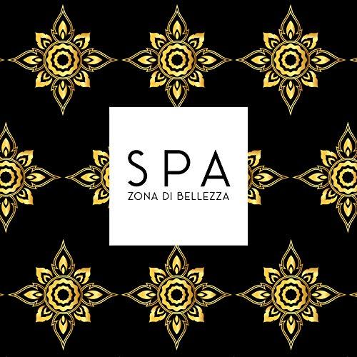 Spa Zona di Bellezza - Musica Spa Professionale, Ispirare l'equilibrio per il Massaggio, Mente, Corpo e Anima, Momenti di Rilassamento, Oasi del Benessere