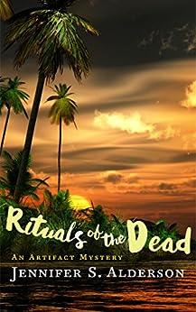 Rituals of the Dead: An Artifact Mystery (Zelda Richardson Mystery Series Book 2) by [Jennifer S. Alderson]