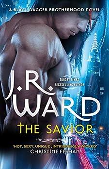 [J. R. Ward]のThe Savior (Black Dagger Brotherhood Book 17) (English Edition)