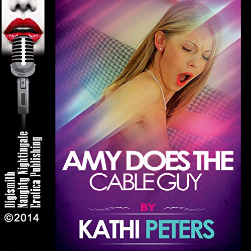 Amy Does the Cable Guy audiobook cover art