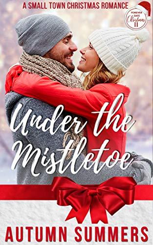 Under The Mistletoe by [Autumn Summers]