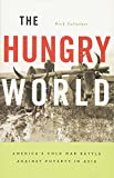 Cullather, N: Hungry World (Reprint / 1st Harvard University Press Pbk. Ed) - Nick Cullather