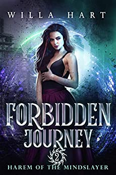 Forbidden Journey: A Paranormal Romance (Harem of the Mindslayer Book 2): Harem of The Mindslayer by [Willa Hart]