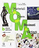 M.O.M.A. Materiali-opere-movimenti-artisti. Per la Scuola media. Con e-book. Con espansione online. Con 2 libri: Tavole-Mi preparo per l'interrogazione. Con DVD-ROM. Storia dell'arte (Vol. B)