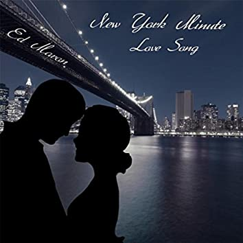 New York Minute (Love Song)