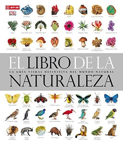 El libro de la naturaleza: La guía visual definitiva del mundo natural (Grandes temas)