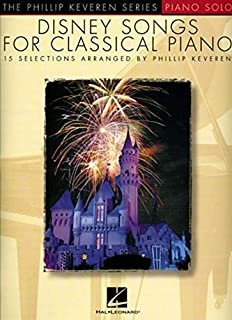 Disney Songs for Classical Piano - 15 Selections: The Phillip Keveren Series