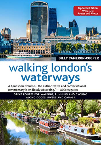 Walking London's Waterways: Great Routes for Walking, Running, Cycling Along Docks, Rivers and Canals