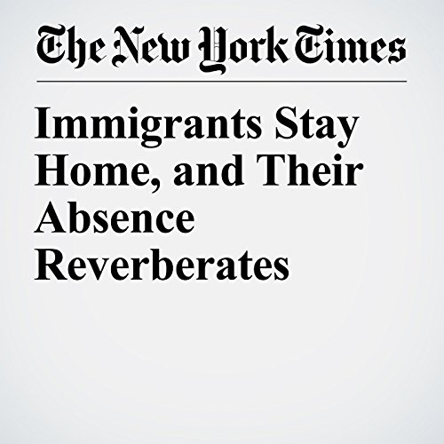 Immigrants Stay Home, and Their Absence Reverberates audiobook cover art