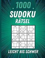 1000 Sudoku Raetsel Leicht bis Schwer: 1000 leichte bis schwere Sudoku-Raetsel mit Loesungen