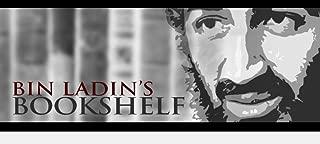 Usama/Osama bin Laden's/Ladin's Bookshelf - Now Declassified Material