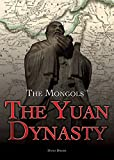 The Yuan Dynasty (The Mongols)